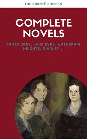 Brontë Sisters: Complete Novels [Free Audiobook Links Included]