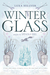 Winter Glass (Spindle Fire #2) by Lexa Hillyer