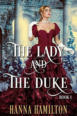 The Lady and the Duke, Book 1