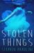 Stolen Things by Stephen Parolini