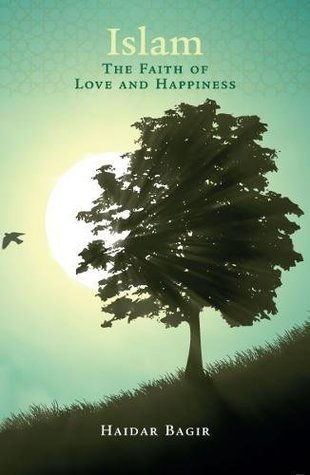 Islam: The Faith of Love and Happiness