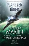 Planetenjäger by George R.R. Martin