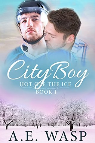 Recent Release Review:  City Boy (Hot Off the Ice #1) by A.E. Wasp