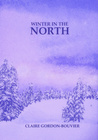 Winter in the North by Claire Gordon-Bouvier