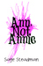 Ann, Not Annie by Sage Steadman