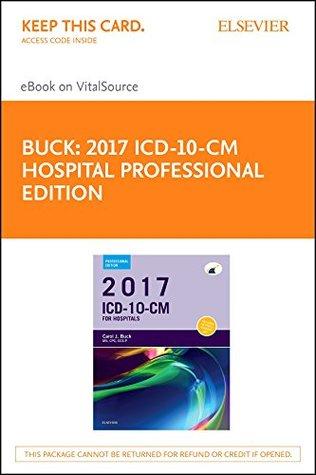2017 ICD-10-CM Hospital Professional Edition - E-Book (Icd-10-Cm Professional for Hospitals)