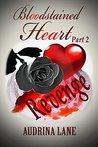 Bloodstained Heart. Part 2: Revenge
