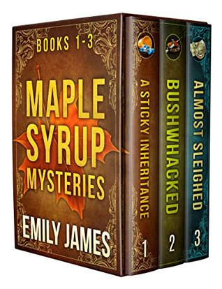 Maple Syrup Mysteries Boxed Set, #1-3 (Maple Syrup Mysteries, #1-3)