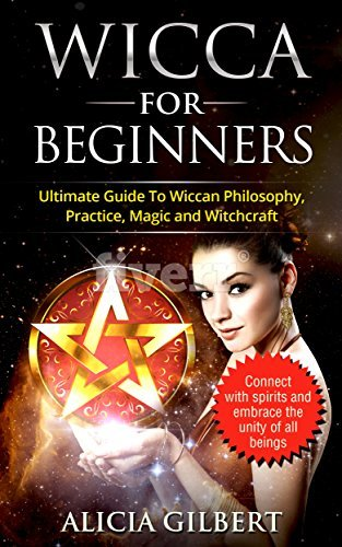 Wicca For Beginners: The Complete Beginner's Guide to Wiccan Magic, Witchcraft, Symbols & Traditions