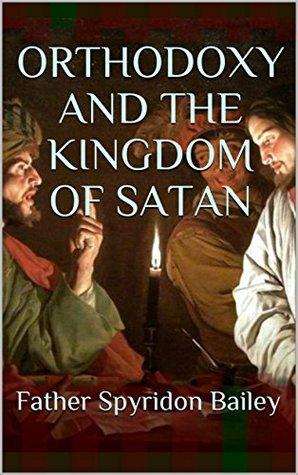 Risultati immagini per Orthodoxy and the Kingdom of Satan