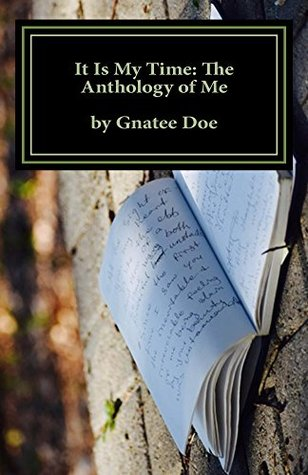 It Is My Time: The Anthology of Me: It Is My Time, is a collection of my poetry from age 10 to 24. Journey with me as you look through the eyes of a 10-year-old ... eighth grader, 16-year-old college fres