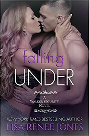 Falling Under (Walker Security, #3; Tall, Dark & Deadly, #6)