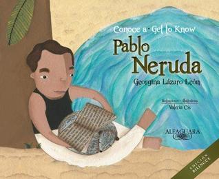 Conoce a Pablo Neruda (Bilingual): Get to Know Pablo Neruda