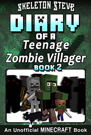 Diary of a Teenage Minecraft Zombie Villager - Book 2 : Unofficial Minecraft Books for Kids, Teens, & Nerds - Adventure Fan Fiction Diary Series