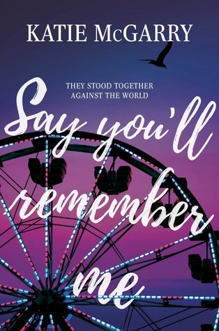 https://www.goodreads.com/book/show/35133826-say-you-ll-remember-me?from_search=true