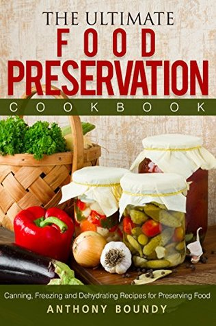 The ultimate food preservation cookbook canning freezing and 35501442 forumfinder Image collections