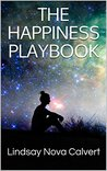 The Happiness Playbook: How Mindfulness and Healthy Living Can Help You Find Happiness and Peace