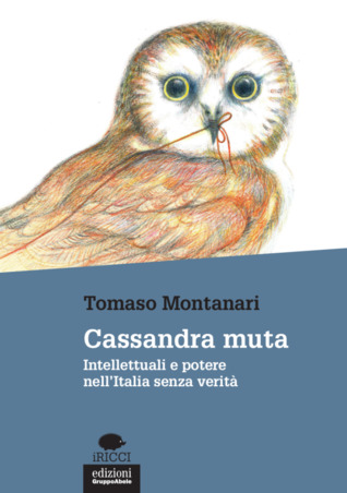 Cassandra muta: Intellettuali e potere nell'Italia senza verità