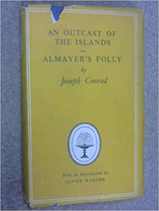 An Outcast of the Islands / Almayer's Folly: A Story of an Eastern River