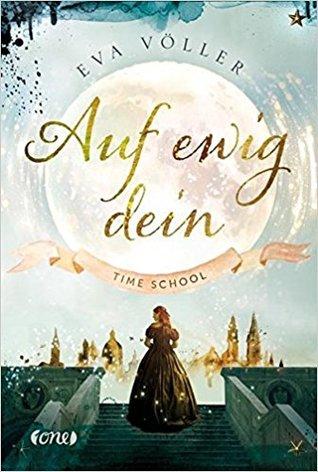 Auf ewig dein (Time School, #1)