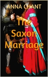 The Saxon Marriage (Women of the Dark Ages, #4)
