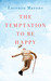 The Temptation to Be Happy by Lorenzo Marone