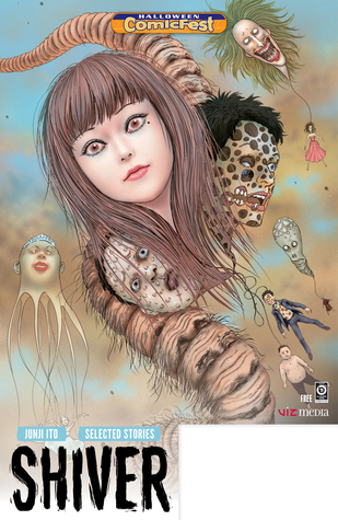 Shiver: Junji Ito Selected Stories (HCF 2017)