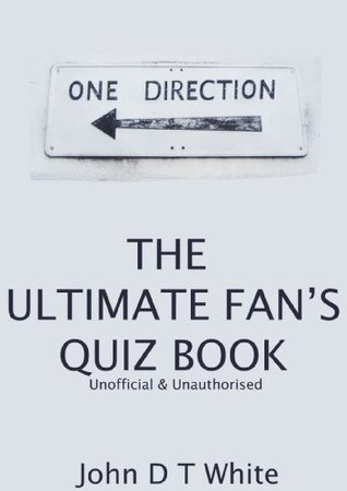 One Direction - The Ultimate Fan's Quiz Book