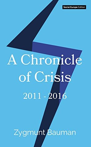 A chronicle of crisis 2011 2016 by zygmunt bauman 35502349 fandeluxe