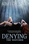 Denying the Watcher (The Fallen Angel Trilogy #2)