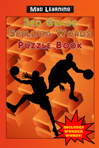 Mad Learning 3rd Grade Spelling Words Puzzle Book By Mark T Arsenault