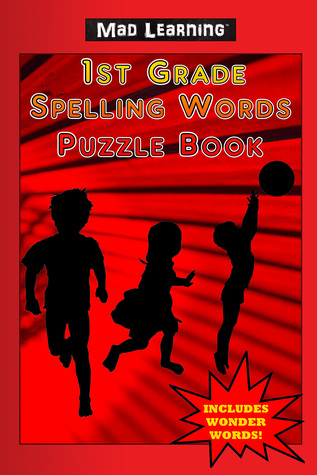Mad Learning: 1st Grade Spelling Words Puzzle Book