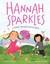 Hannah Sparkles: A Friend T...