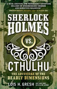 The Adventure of the Deadly Dimensions (Sherlock Holmes vs. Cthulhu #1)