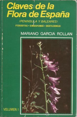 Claves de la flora de España (Península y Baleares). I. Pteridofitas. Gimnospermas. Dicotiledóneas (A-J)