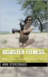 Disaster Fitness: Make Your Demons Do the Work