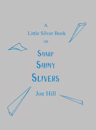 A Little Silver Book of Sharp Shiny Slivers