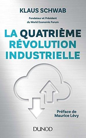 La quatrième révolution industrielle (Hors collection)