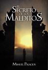 El Secreto de los Malditos by Manuel Palacios