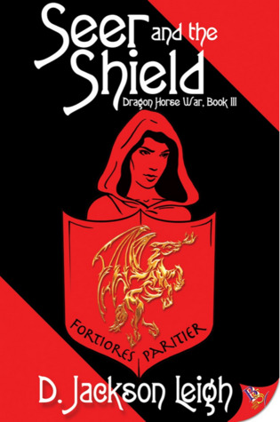Seer and the Shield (Dragon Horse War, #3)