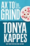 Ax To Grind by Tonya Kappes