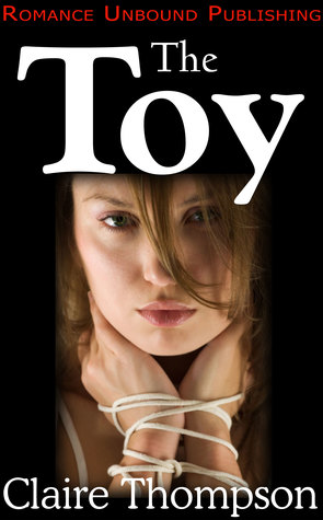 The Toy by Claire Thompson