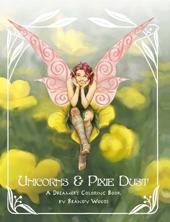 Unicorns & Pixie Dust by Brandy Woods
