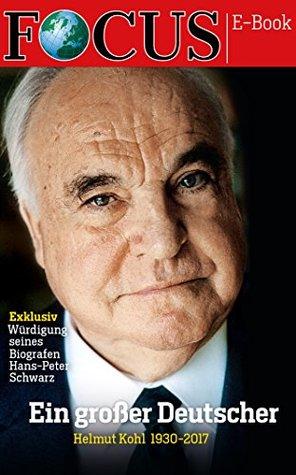 Ein großer Deutscher: Helmut Kohl 1930-2017