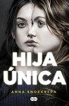 Hija única by Anna Snoekstra