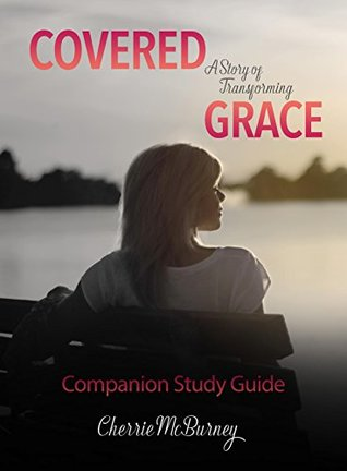 COMPAION STUDAY GUIDE: COVERED: A Story of Transforming Grace