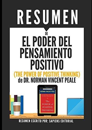 """Resumen de """"El Poder del Pensamiento Positivo"""" (The Power of Positive Thinking) de Dr. Norman Vincent Peale: Una guía práctica para dominar los problemas de la vida cotidiana"""