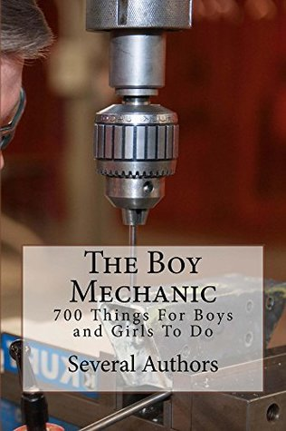 The Boy Mechanic: 700 Things For Boys and Girls To Do