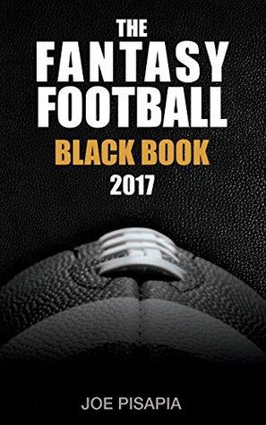 The Fantasy Football Black Book 2017 Edition (Fantasy Black Book 10)