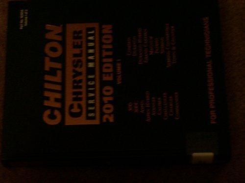 Chilton Chrysler Service Manual 2010 Edition Volume I 300, 300C, Aspen, Aspen Hybrid, Avenger, Caliber, Challenger, Charger, Commander, Compass, Durango, Durango Hybrid, Grand Caravan, Magnum, Patriot, Sebring, Sebring Convertible, Town & Country